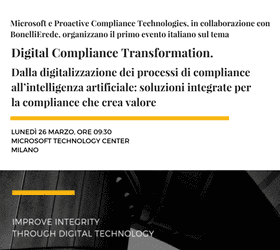 "Il primo evento italiano sulla ""Digital Compliance Transformation"" è firmato da Microsoft e Proactive Compliance Technologies, in collaborazione con BonelliErede"